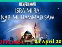 OFFLINE 24 APRIL 2017 (MEMPERINGATI HARI ISRA' MI'RAJ NABI MUHAMMAD SAW)